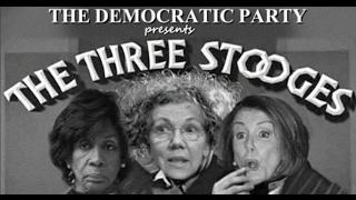 The Three Stooges: Featuring Nancy Pelosi, Maxine Waters, Elizabeth Warren