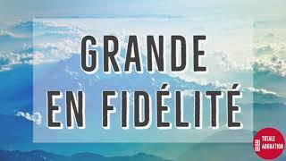 Grande En Fidelite/ Great is Thy Faithfulness 43 FMJ