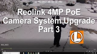 ReoLink PoE 4MP Security Camera NVR System Upgrade Part 3 - Snow Footage