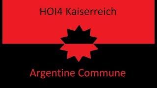 HOI4 Kaiserreich Argentine Commune EP1 - Taking Full Control of Argetina