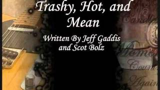 Funny Country Song - Trashy, Hot and Mean (Original)
