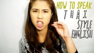 How to speak Thai style English