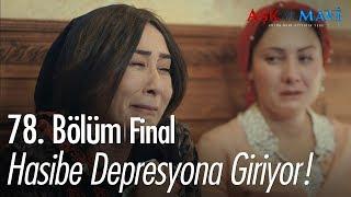 Hasibe depresyona giriyor! - Aşk ve Mavi 78. Bölüm