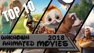 Top 10 | Unknown Animated Movies of 2018