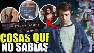 13 REASONS WHY (Netflix) - Cosas Que Talvez No Sabias - Curiosidades - Secretos - ¿Sabias que?