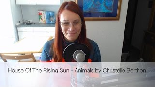 """Cover """"House Of The Rising Sun"""" (2015 version)  by Christelle Berthon"""