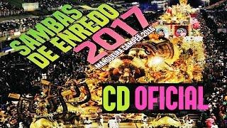 CD OFICIAL - Sambas Enredo 2017 Grupo Especial Rio de Janeiro (COMPLETO)