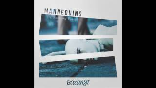 Bazanji - Mannequins (ft. Anthony Russo) [Official Audio]
