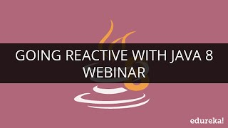 Going Reactive With Java 8 | Webinar -1 | Edureka