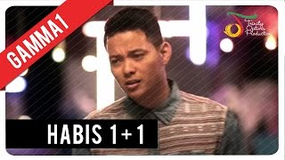 Gamma1 - Habis 1+1 | Official Video Klip