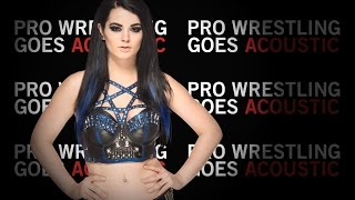 Paige Theme Song (WWE Acoustic Cover) - Pro Wrestling Goes Acoustic