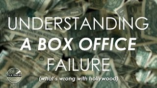 Understanding A Box Office Failure - What's Wrong With Hollywood