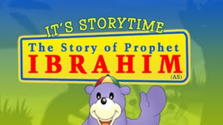 Storytime 2 - The Story of Prophet Abraham (Ibrahim) with Zaky