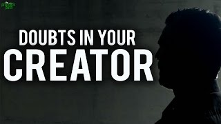 Having Doubts About Your Creator