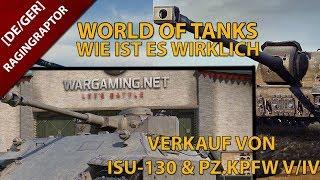 World of Tanks: Wie Ist Es Wirklich: Verkauf von ISU-130 und PzKpfW V/IV