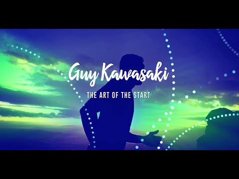 Guy Kawasaki The Art of the Start