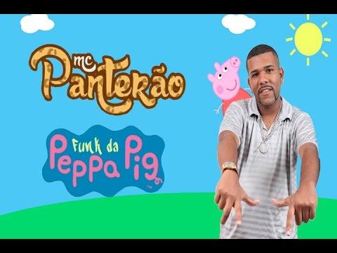 Mc Panterão Funk da Peppa Pig Clip Oficial Full HD