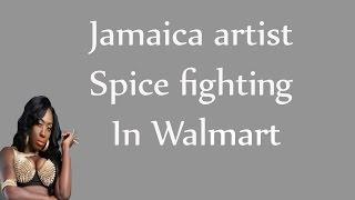 Jamaica Artist Spice fighting In Walmart?
