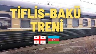Tiflis - Bakü Tren Yolculuğu 10.05.2017
