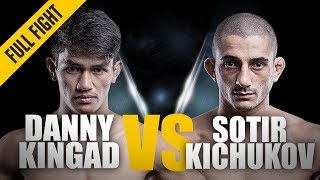 ONE: Full Fight | Danny Kingad vs. Sotir Kichukov | Back On Track, Rising Up The Ranks | March 2018