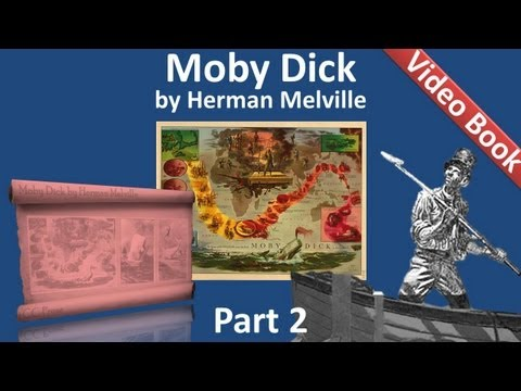 Part 02 - Moby Dick Audiobook by Herman Melville (Chs 010-025)