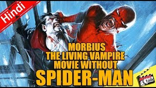 Morbius The Living Vampire Movie Without Spider-man [Explained In Hindi]