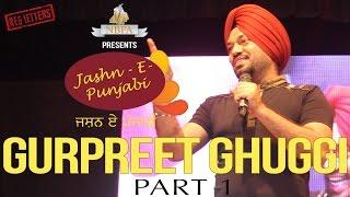 Gurpreet Ghuggi LIVE Part-1