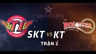 SKT vs KT Trận 2 27/6/2017 - SKT vs KT Game 2 27/6/2017