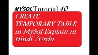 CREATE TEMPORARY TABLE in MySql Explain in Hindi