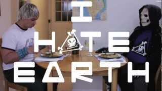 I HATE EARTH: DINNER of DOOM