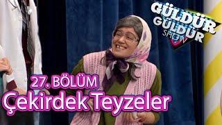 Güldür Güldür Show 27. Bölüm | Çekirdek Teyzeler