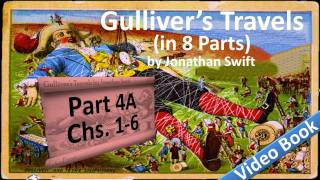 Part 4-A - Gulliver's Travels Audiobook by Jonathan Swift (Chs 01-06)