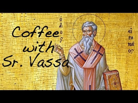Coffee with Sr. Vassa Ep.35 (St. Irenaeus)
