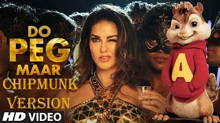 DO PEG MAAR ( Chipmunk Version Song )| ONE NIGHT STAND | Sunny Leone | Neha Kakkar