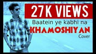 Baatein Ye Kabhi Na - Khamoshiyan | Arijit Singh | Sanjay Beri
