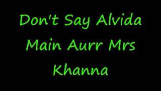 Don39t Say Alvida Main Aurr Mrs Khanna + lyrics