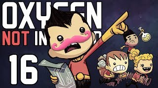 Oxygen Not Included | Part 16 | DON