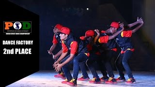 Dance Factory - 2nd Place - PODS 2016 Finals ( India )