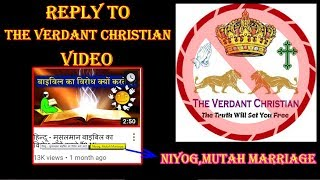 Video No 114 : Reply To THE VERDANT CHRISTIAN Video   NIYOG / MUTAH MARRIAGE   2019