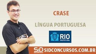Aula 22/45 - Concurso da Prefeitura do Rio 2016 - Crase - Língua Portuguesa