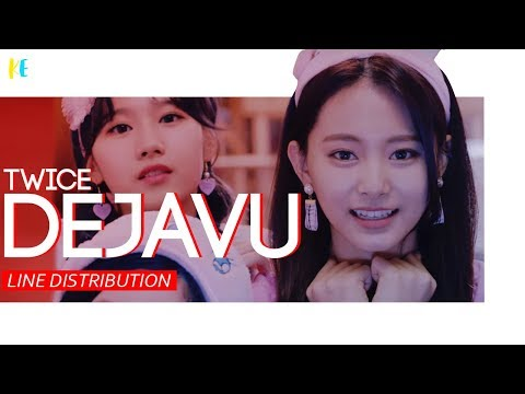 TWICE (트와이스) - 'DEJAVU'   Line Distribution