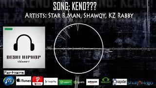 Keno | Star R Man, Shawqy, KZ Rabby | Deshi HipHop Vol.1