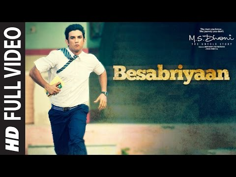BESABRIYAAN Full Video Song   M. S. DHONI - THE UNTOLD STORY   Sushant Singh Rajput
