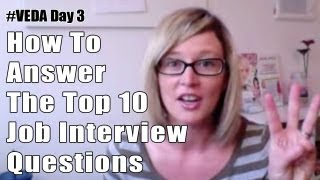 How To Answer The Top 10 Job Interview Questions - #VEDA #3 - 30 days of career tips
