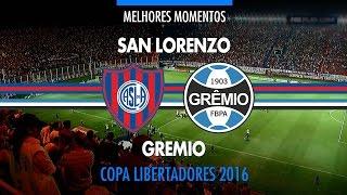 Melhores Momentos - San Lorenzo-ARG 1 x 1 Grêmio - Libertadores - 15/03/2016