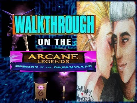ARCANE LEGENDS: WALKTHROUGH ON THE DEMONS OF DREAMSCAPE lvl 66 FEAT SONTRKBEY AND GAMING WITH RYAN