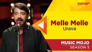 Melle Melle Mughapadam - Urava - Music Mojo Season 5 - Kappa TV