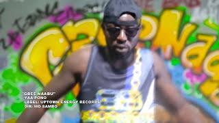Yaa Pono - Gbee Naabu (Official Video)