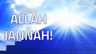 Seeing Allah in Jannah!