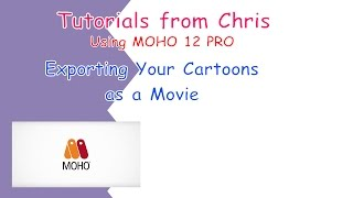 EXPORTING YOUR CARTOONS TUTORIAL with MOHO 12